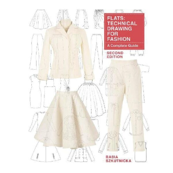 Technical drawing for fashion Second Edition