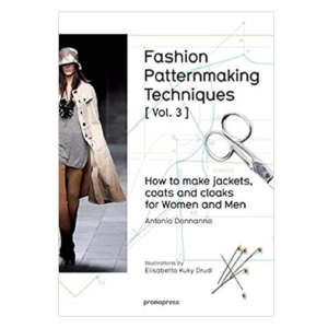 Fashion Patternmaking Techniques [ Vol. 3 ]: How to Make Jackets, Coats and Cloaks for Women and Men