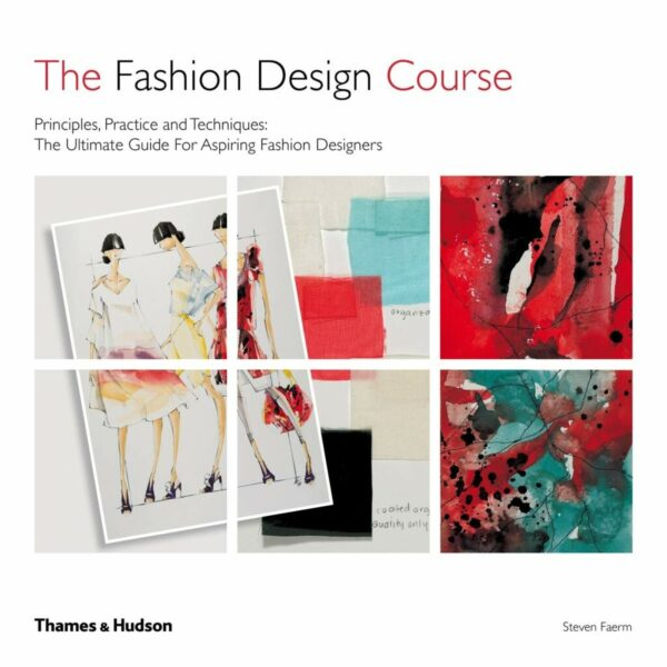 Fashion Design drawing course: Principles, Practice and Technique