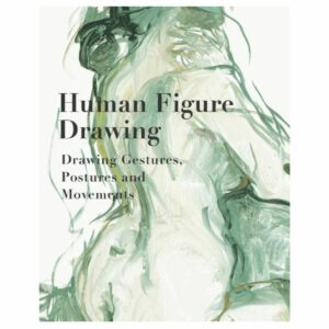 Human Figure Drawing: Drawing Gestures, Pictures and Movements 2nd Edition