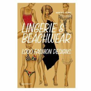 Lingerie & Beachwear: 1,000 Fashion Designs