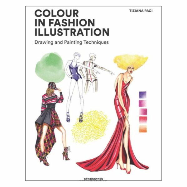 Colour in Fashion Illustration: Drawing and Painting Techniques