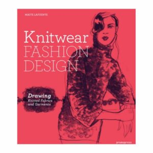 Knitwear Fashion Design: The Secrets of Drawing Knitted Fabrics and Garments