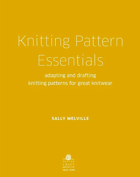 Knitting Pattern Essentials: Adapting and Drafting Knitting Patterns for Great Knitwear fvdesign.org