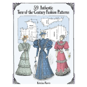 59 Authentic Turn-of-the-Century Fashion Patterns